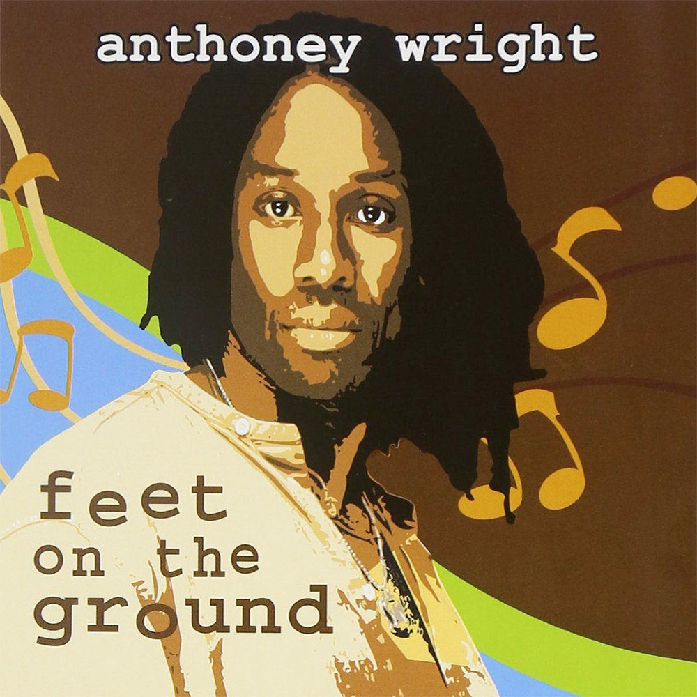 Anthoney Wright - Feet On The Ground
